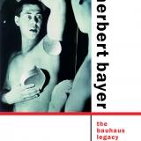 Herbert Bayer: Bauhaus and Beyond