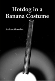 Andrew Guenther | Hot Dog in a Banana Costume