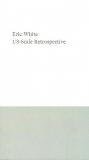 Eric White   1/3-Scale Retrospective