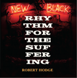 Robert Hodge | Rhythm for the Suffering