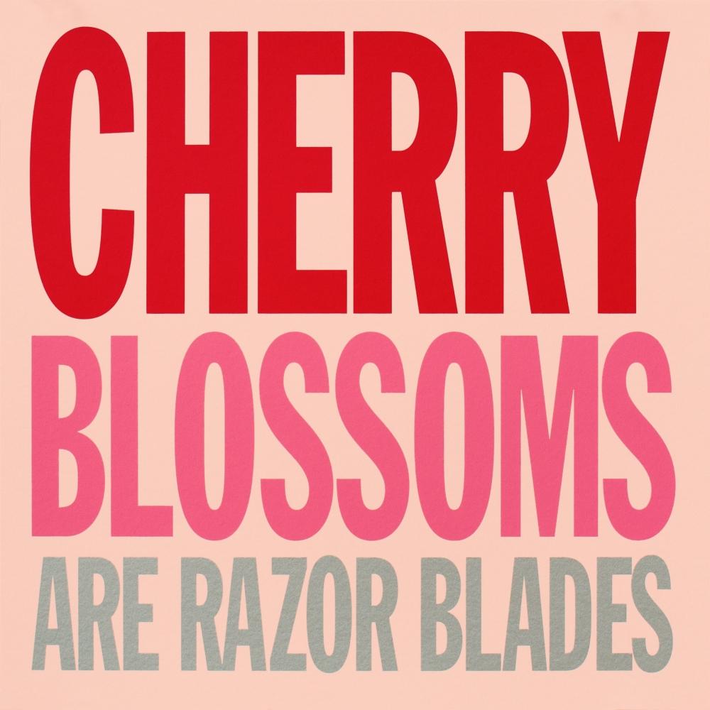 CHERRY BLOSSOMS ARE RAZOR BLADES, 2007