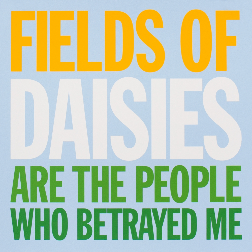 FIELDS OF DAISIES ARE THE PEOPLE WHO BETRAYED ME, 2007