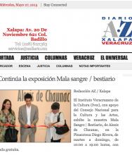 DIARIO AZ Xalapa veracruz,  Continua la Exposición Mala Sangre / Bestiario de Alexis de Chaunac