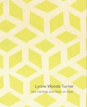 Lynne Woods Turner - Danese/Corey exhibition catalogue