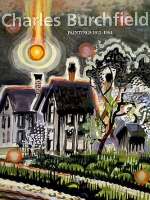 Charles Burchfield: Paintings 1915-1964