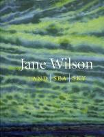Jane Wilson: Land | Sea | Sky