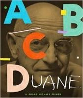ABCDuane: A Duane Michals Primer