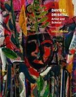 David Driskell: Artist and Scholar