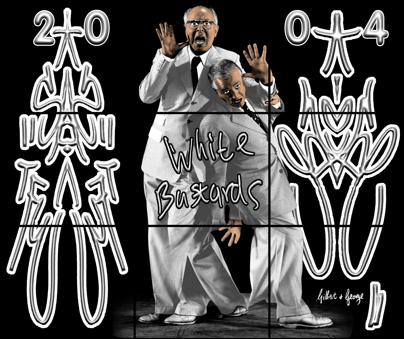 GILBERT & GEORGE, White Bastards, 2004