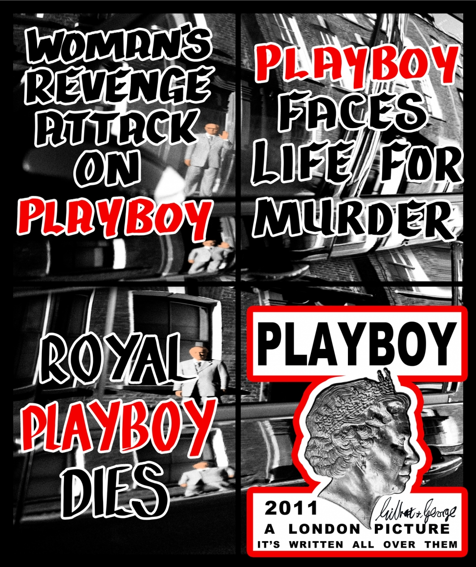 GILBERT & GEORGE, Playboy, 2011