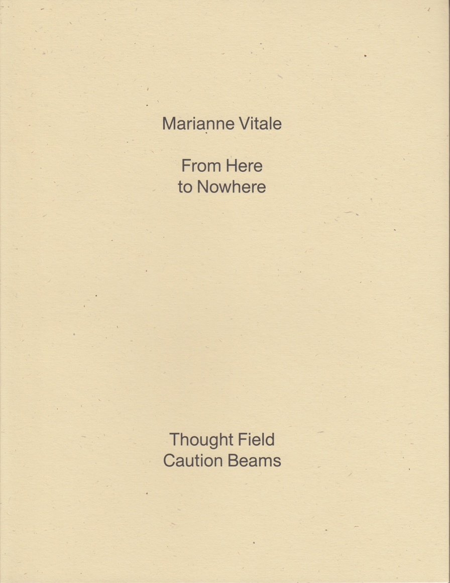 Cover of Marianne Vitale: From Here to Nowhere, published by Karma, New York, 2016