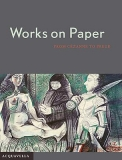 Works on Paper from Cézanne to Freud Catalogue Cover