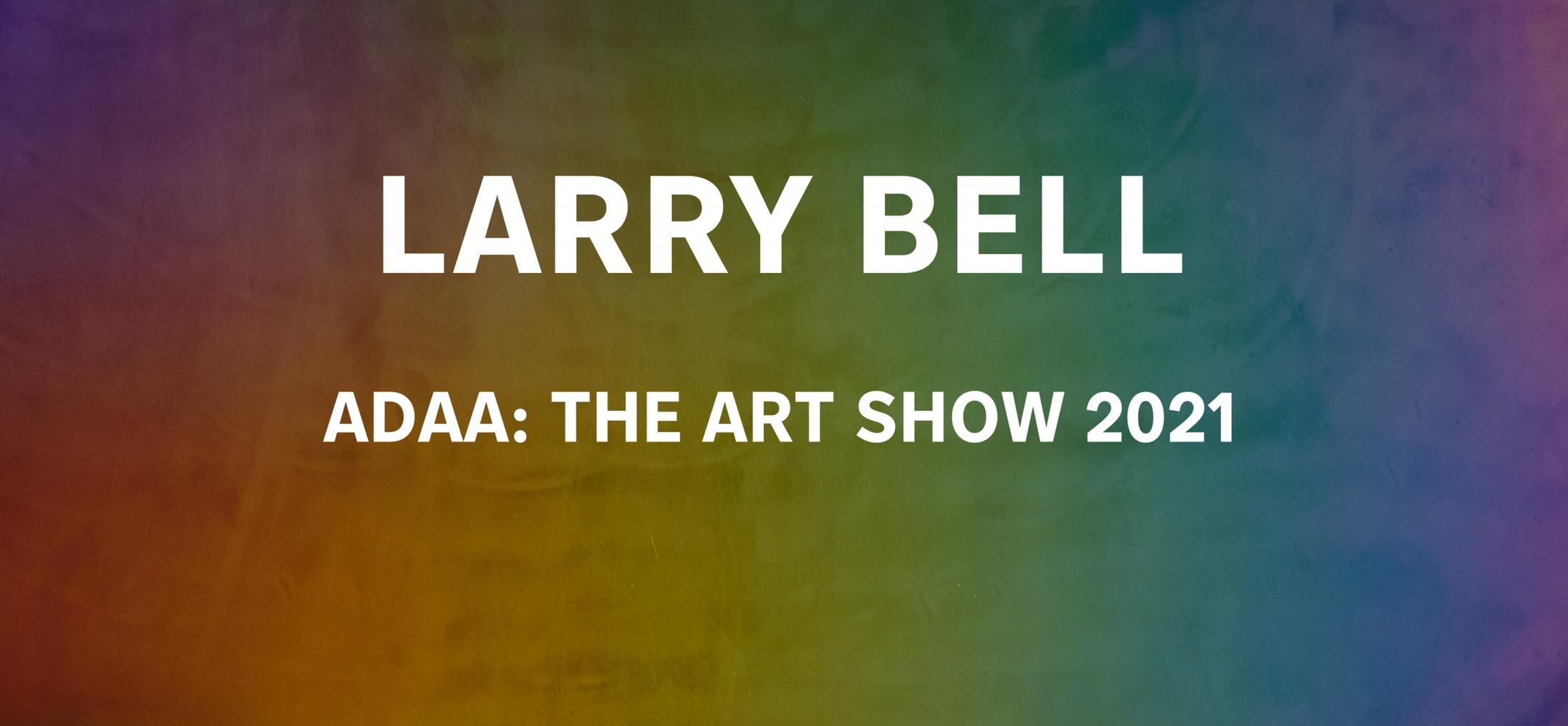 ADAA: The Art Show 2021 | LARRY BELL