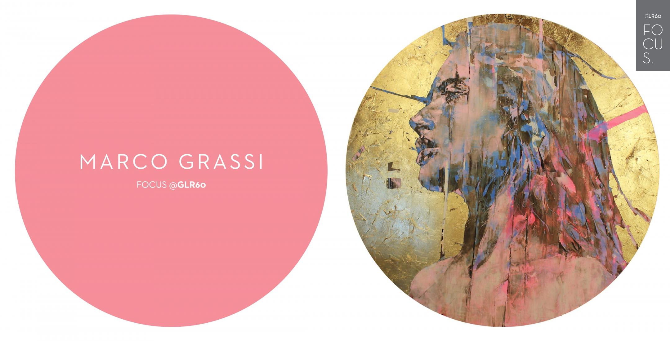 MARCO GRASSI | FOCUS @GLR60