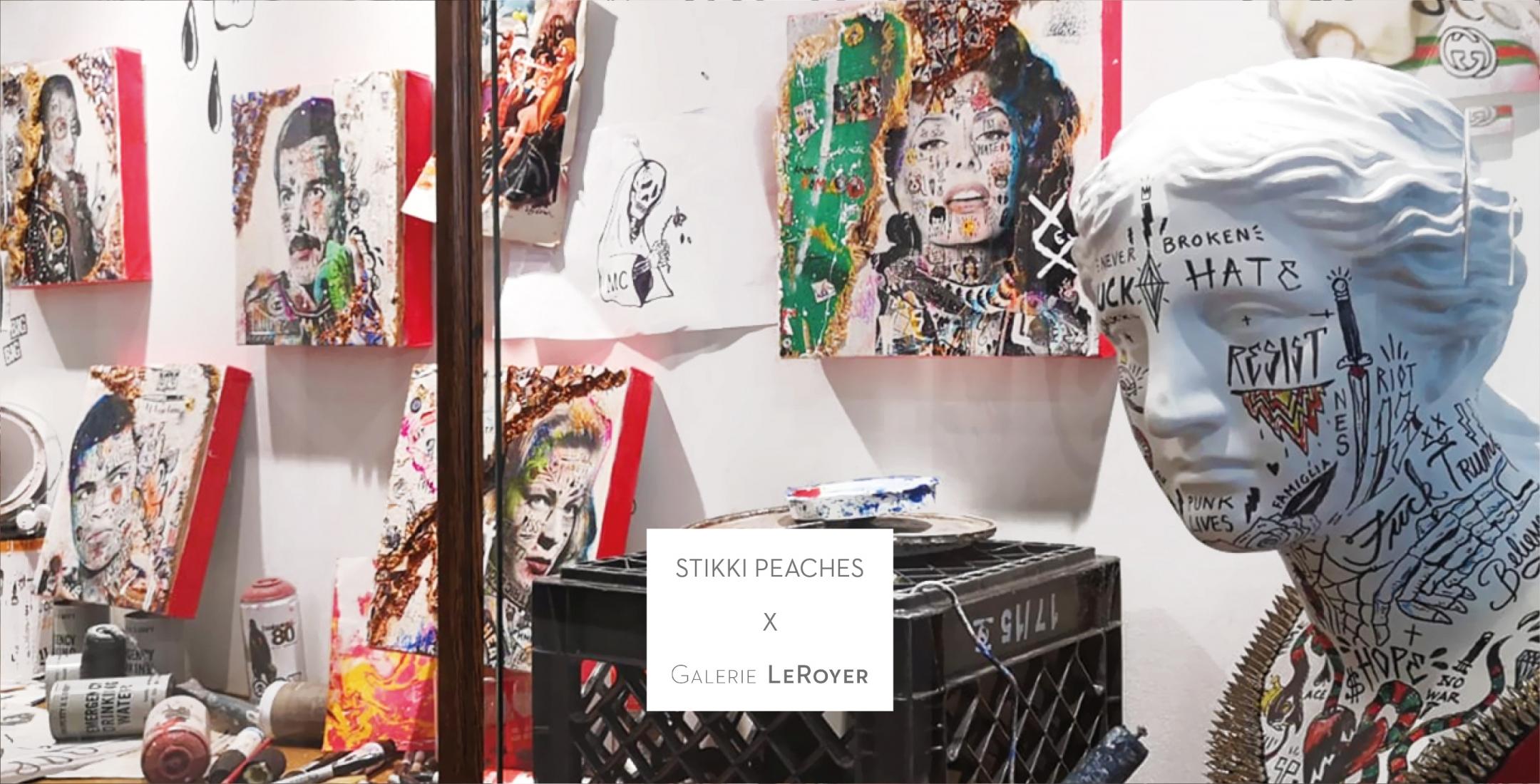 Stikki Peaches x Galerie LeRoyer
