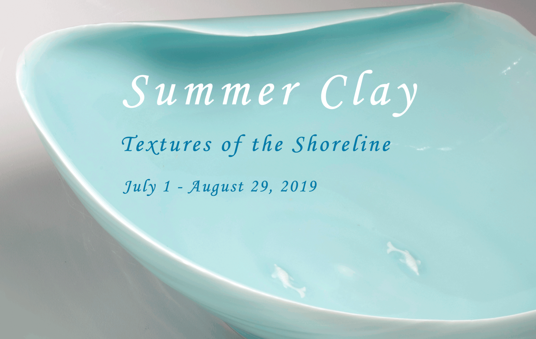 Exhibition, Summer Clay, Textures of the Shoreline, July 1st to August 29th, 2019