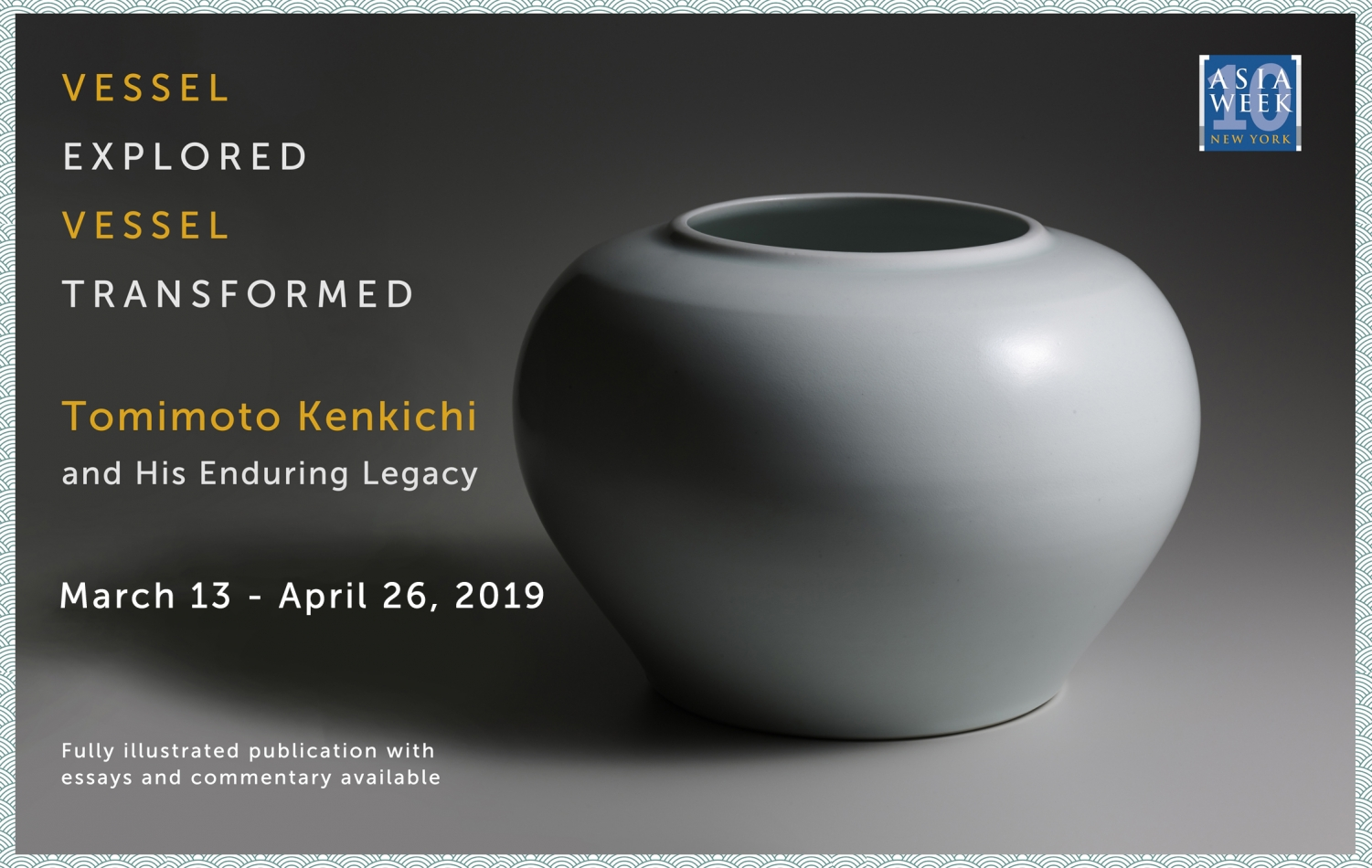 Vessel Explored / Vessel Transformed - Tomimoto Kenkichi and his Enduring Legacy