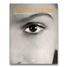 Czech Vision: Avant Garde Photography in Czechoslovakia