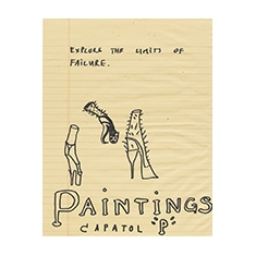 "Explore the Limits of Failure. / Paintings Capatol ""P"""