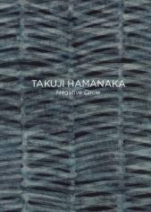 Takuji Hamanaka: Negative Circle