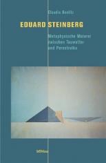 Eduard Steinberg. Metaphysische Malerei zwischen Tauwetter und Perestroika; Böhlau-Verlag GmbH, Cologne (Germany), 2005.