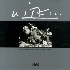 Photographies de Joel-Peter Witkin, Delpire Editeur, France, 2012.