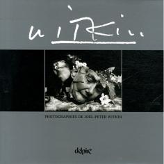 Photographies de Joel-Peter Witkin, Delpire Editeur, France, 2012.
