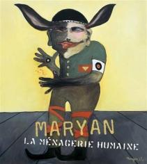 Maryan. La Ménagerie Humaine.; Musée d'art et d'histoire du Judaïsme and Flammarion Editions, Paris (France), 2013.