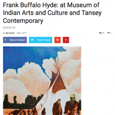 Art LTD Reviews: Frank Buffalo Hyde at the Museum of Indian Arts and Culture and Tansey Contemporary