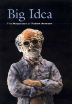 Catalog cover, 'Big Idea: The Maquettes of Robert Arneson,' Palo Alto Art Center, 2002.