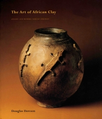 The Art of African Clay: Ancient and Historic African Ceramics