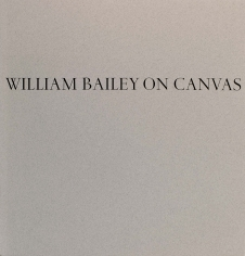 William Bailey on Canvas