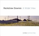 Rackstraw Downes: A Wider View