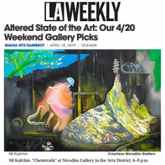 4/20 Weekend Art Picks from LA Weekly names Mi Kafchin's Chemtrails a stoned show to see!