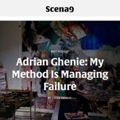 Adrian Ghenie: My Method is Managing Failure