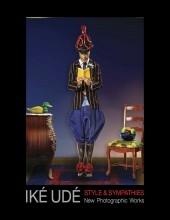 Iké Udé: Style and Sympathies Catalogue