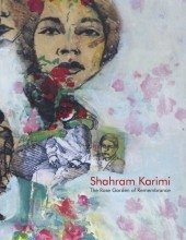 Shahram Karimi: The Rose Garden of Remembrance Catalogue