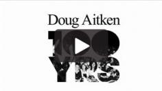 Doug Aitken 100 YRS (part 1)documentation