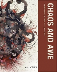 Chaos and Awe: Painting for the 21st Century (MIT Press)