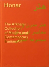 Honar : The Afkhami Collection of Modern and Contemporary Iranian Art