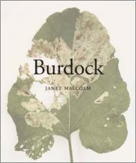 Burdock: Janet Malcolm