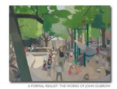 A Formal Realist: The Works of John Dubrow