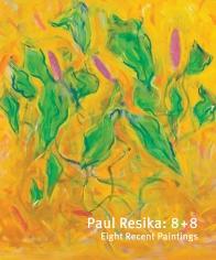 Paul Resika: 8 + 8