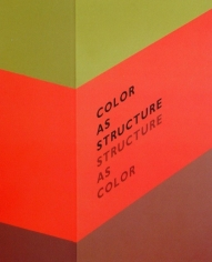 Color as Structure: Structure as Color  Clay Ellis, Jill Nathanson, Enrico Riley, Ann Walsh
