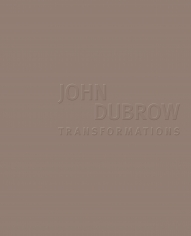 John Dubrow: Transformations