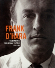 Frank O'Hara: Poems from the Tibor de Nagy Editions 1952-1966