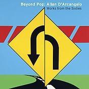 Beyond Pop: Allan D'Arcangelo