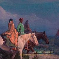 Grand Figures: Masterpieces of the American West
