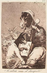 Francisco Goya y Lucientes, Might Not the Pupil Know More?