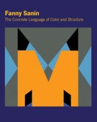 Fanny Sanín: The Concrete Language of Color and Structure   Publication